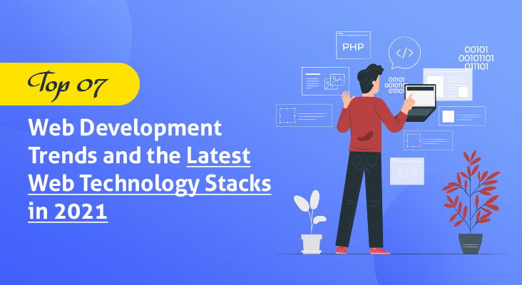 Web Development Trends and the Latest Web Technology Stacks